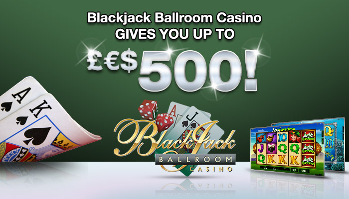 Blackjack Ballroom gives you €£$500