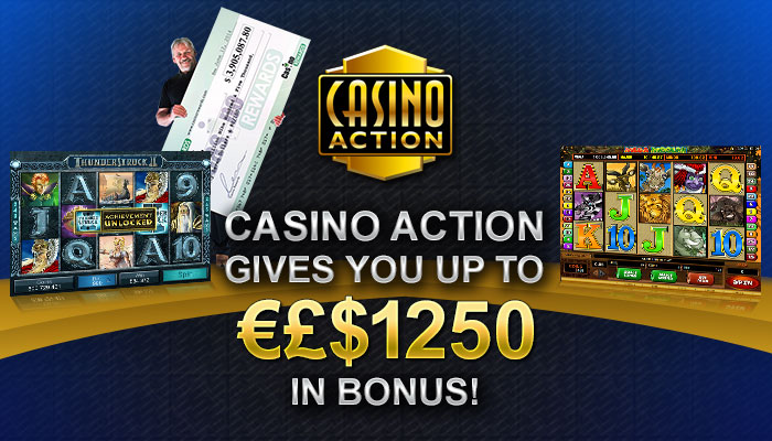 Casino Action gives you a massive €£$1250 bonus